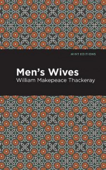 Men's Wives av William Makepeace Thackeray (Heftet)