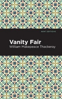 Vanity Fair av William Makepeace Thackeray (Heftet)