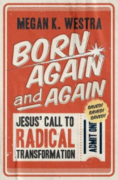 Born Again and Again av Megan K Westra (Heftet)