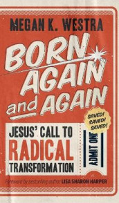 Born Again and Again av Megan K Westra (Innbundet)
