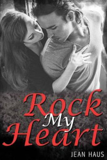 Rock My Heart (Luminescent Juliet # 4) av Jean Haus (Heftet)