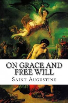 On Grace and Free Will av Saint Augustine of Hippo (Heftet)