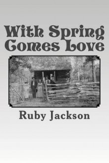 With Spring Comes Love av Ruby Jackson (Heftet)