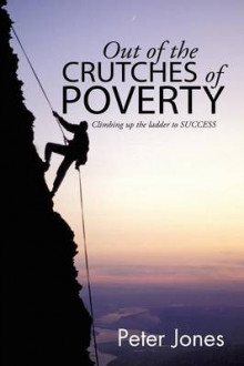 Out of the Crutches of Poverty av Peter Jones (Heftet)