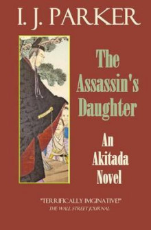 The Assssin's Daughter av I J Parker (Heftet)