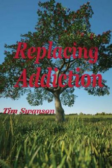 Replacing Addiction av Tim Swanson (Heftet)