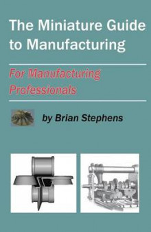 The Miniature Guide to Manufacturing av Brian Stephens (Heftet)