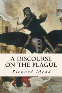 A Discourse on the Plague av Richard Mead (Heftet)