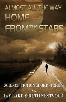 Almost All the Way Home from the Stars av Ruth Nestvold og Jay Lake (Heftet)