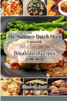 The Summer Dutchoven Cookbook av Elizabeth Scott (Heftet)