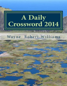 A Daily Crossword 2014 av Wayne Robert Williams (Heftet)