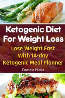 Ketogenic Diet for Weight Loss av Lady Pamela Hicks (Heftet)