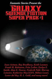 Fantastic Stories Present the Galaxy Science Fiction Super Pack #1 av Isaac Asimov, Ray D Bradbury og Fritz Leiber (Heftet)