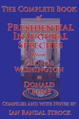 Omslag - The Complete Book of Presidential Inaugural Speeches, from George Washington to Donald Trump