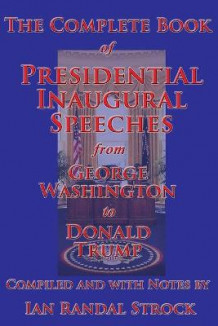The Complete Book of Presidential Inaugural Speeches, from George Washington to Donald Trump av George Washington, Donald Trump og Ian Randal Strock (Heftet)