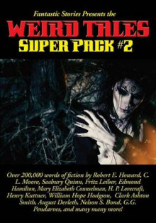 Fantastic Stories Presents the Weird Tales Super Pack #2 av Robert E Howard, Fritz Leiber og H P Lovecraft (Heftet)
