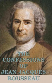 The Confessions of Jean Jacques Rousseau av Jean Jacques Rousseau (Innbundet)