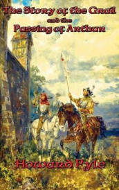The Story of the Grail and the Passing of Arthur av Howard Pyle (Innbundet)