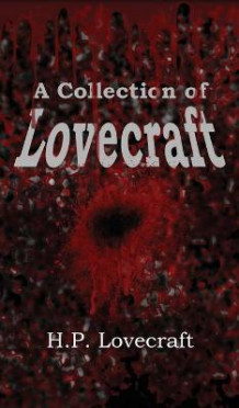 A Collection of Lovecraft av H P Lovecraft (Innbundet)