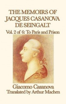 The Memoirs of Jacques Casanova de Seingalt Vol. 2 to Paris and Prison av Giacomo Casanova (Innbundet)