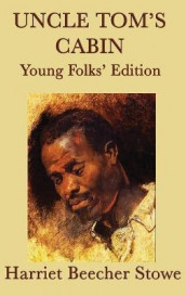 Uncle Tom's Cabin - Young Folks' Edition av Harriet Beecher Stowe (Innbundet)