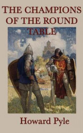 The Story of the Champions of the Round Table av Howard Pyle (Innbundet)