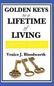 Golden Keys to a Lifetime of Living av Venice J Bloodworth (Innbundet)