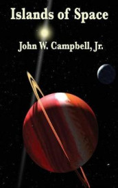 Islands of Space av John W Jr Campbell (Innbundet)
