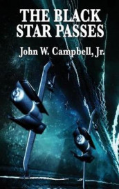 The Black Star Passes av John W Jr Campbell (Innbundet)