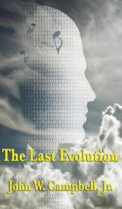 The Last Evolution av John W Jr Campbell (Innbundet)