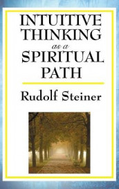 Intuitive Thinking as a Spiritual Path av Rudolf Steiner (Innbundet)