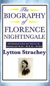 The Biography of Florence Nightingale av Lytton Strachey (Innbundet)