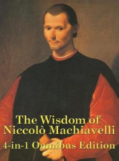 The Wisdom of Niccolo Machiavelli av Niccolo Machiavelli (Innbundet)