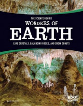 Science Behind Wonders of Earth: Cave Crystals, Balancing Rocks, and Snow Donuts av Amie Jane Leavitt (Heftet)