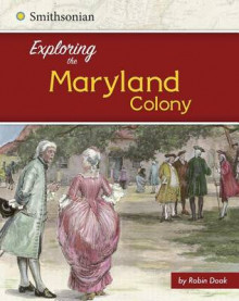 Exploring the Maryland Colony av Robin S Doak (Innbundet)