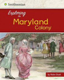 Exploring the Maryland Colony av Robin S Doak (Heftet)