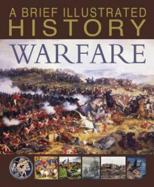 A Brief Illustrated History of Warfare av Steve Parker (Innbundet)