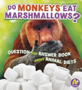 Omslag - Do Monkeys Eat Marshmallows?