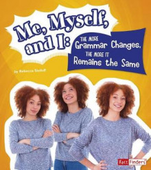 Me, Myself, and I--The More Grammar Changes, the More It Remains the Same av Rebecca Stefoff (Innbundet)