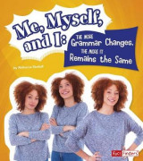 Omslag - Me, Myself, and I--The More Grammar Changes, the More It Remains the Same