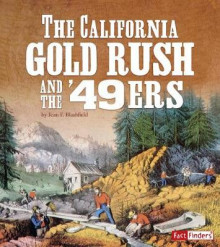 The California Gold Rush and the '49ers av Jean F Blashfield (Innbundet)