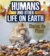 Humans and Other Life on Earth: Sharing the Planet (Humans and Our Planet) av Ava Sawyer (Heftet)