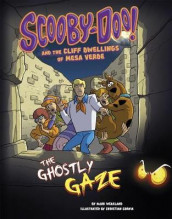 Scooby-Doo! and the Cliff Dwellings of Mesa Verde: The Ghostly Gaze av Mark Weakland (Heftet)