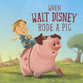 When Walt Disney Rode a Pig av Mark Weakland (Innbundet)