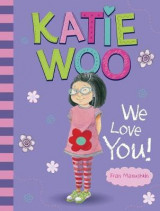 Omslag - Katie Woo, We Love You!