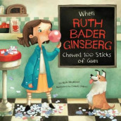 When Ruth Bader Ginsburg Chewed 100 Sticks of Gum av Mark Weakland (Innbundet)