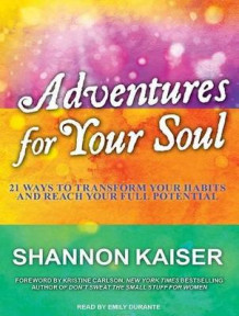 Adventures for Your Soul av Shannon Kaiser (Lydbok-CD)
