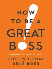 How To Be A Great Boss av Gino Wickman og Rene Boer (Lydbok-CD)