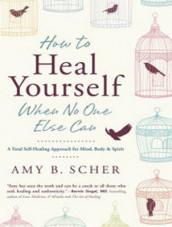 How to Heal Yourself When No One Else Can av Amy B. Scher (Lydbok-CD)
