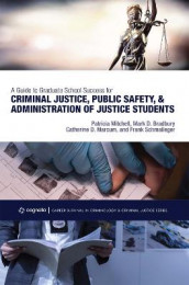 A Guide to Graduate School Success for Criminal Justice, Public Safety, and Administration of Justice Students av Mark Bradbury, Catherine D. Marcum, Patricia Mitchell og Frank Schmalleger (Heftet)